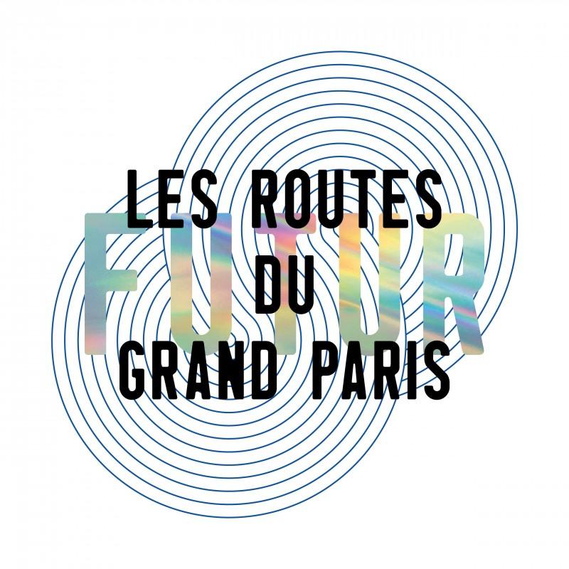 Les routes du futur Grand Paris